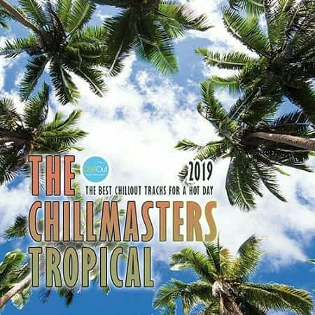 The Chillmasters Tropical (2019) MP3