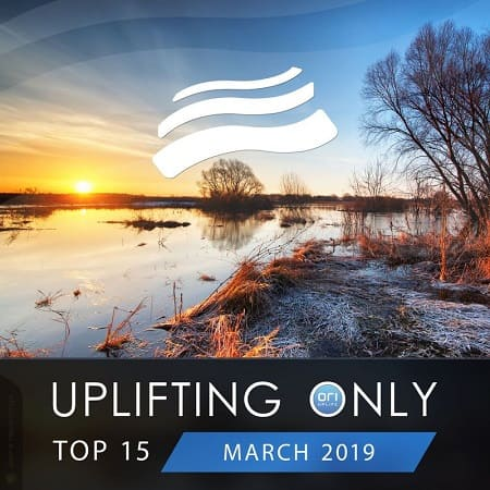 Uplifting Only Top 15: March (2019) MP3