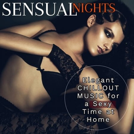 Sensual Nights: Elegant Chillout Music for Sexy Time at Home (2019) MP3