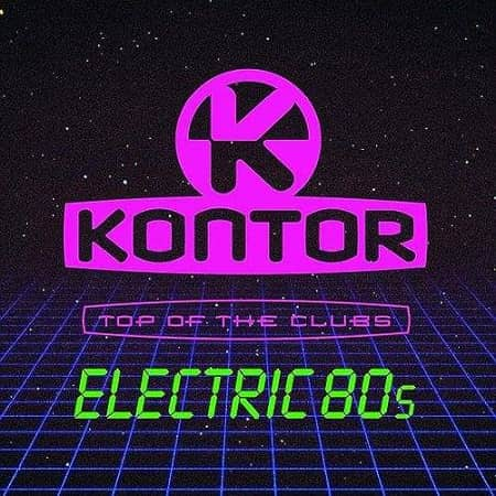 Kontor Top Of The Clubs Electric 80s [3CD] (2019) MP3