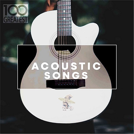 100 Greatest Acoustic Songs (2019) MP3