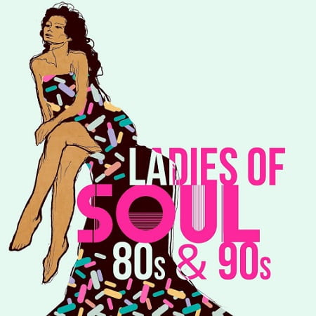 Ladies Of Soul 80S and 90S (2019) MP3