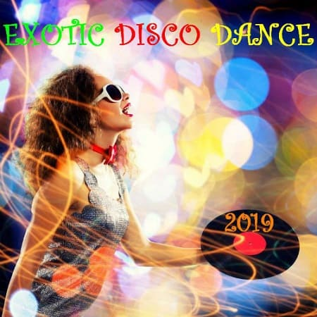 Exotic Disco Dance (2019) MP3