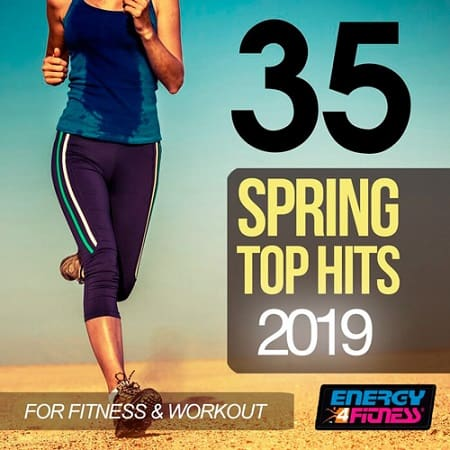 35 Spring Top Hits 2019 For Fitness and Workout (2019) MP3