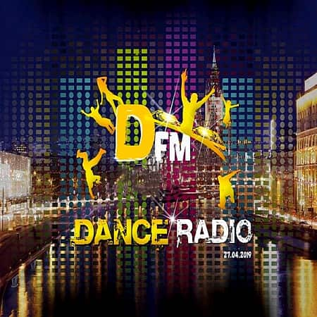 Radio DFM: Top D-Chart 27.04.2019 (2019) MP3