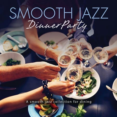 Smooth Jazz Dinner Party (2019) MP3