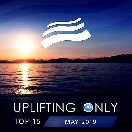 Uplifting Only Top 15: May (2019) MP3