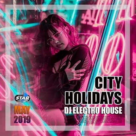 City Holiday: DJ Electro House (2019) MP3