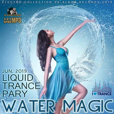 Water Magic: Liquid Trance Party (2019) MP3