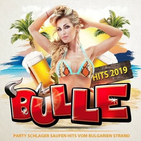 Bulle Hits 2019 - Party Schlager Saufen Hits vom Bulgarien Strand (2019) MP3