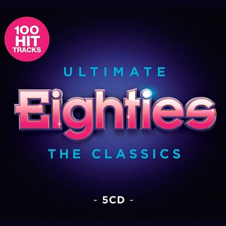 Ultimate 80s - The Classics [5CD] (2019) MP3