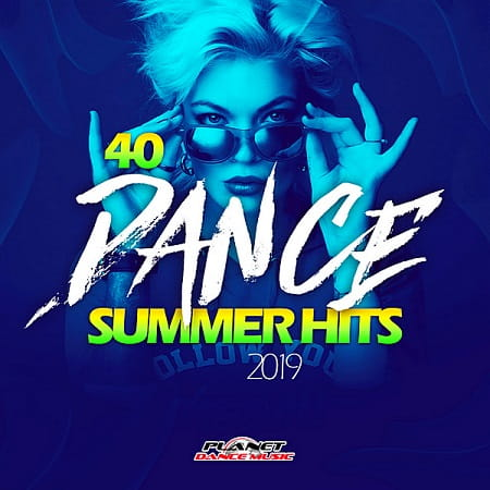 40 Dance Summer Hits 2019 (2019) MP3