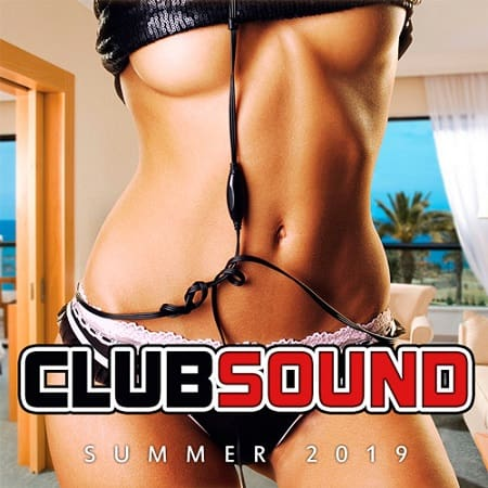Club Sound Summer 2019 (2019) MP3