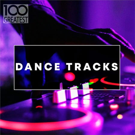 100 Greatest Dance Tracks (2019) MP3