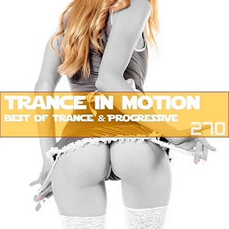 Trance In Motion Vol.270 [Full Version] (2019) MP3