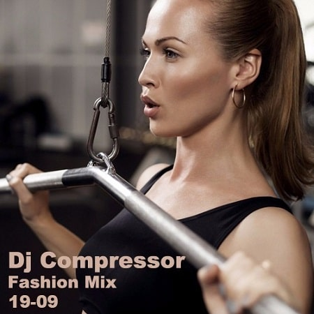 Dj Compressor - Fashion Mix 19-09 (2019) MP3