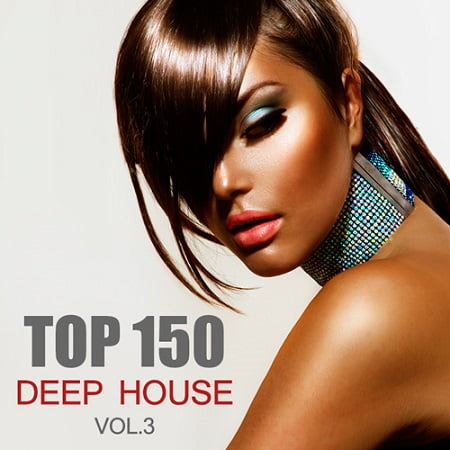 Top 150 Deep House Vol.3 (2019) MP3