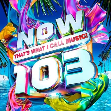 NOW That's What I Call Music! 103 [2CD] (2019) MP3
