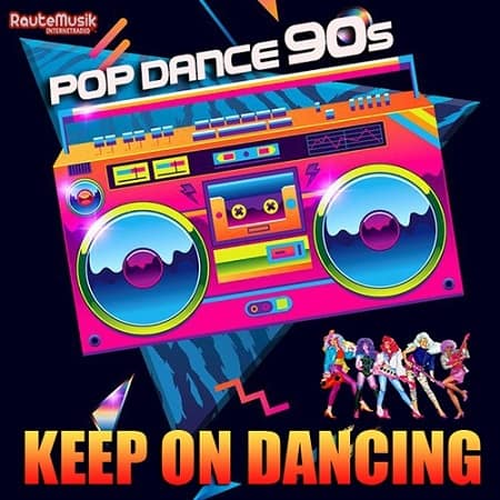 Keep On Dancing: Pop Dance 90s (2019) MP3