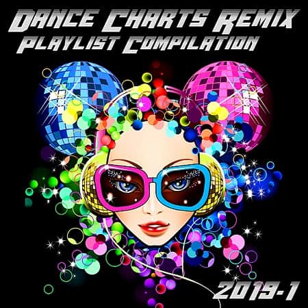 Dance Charts Remix Playlist Compilation 2019.1 (2019) MP3