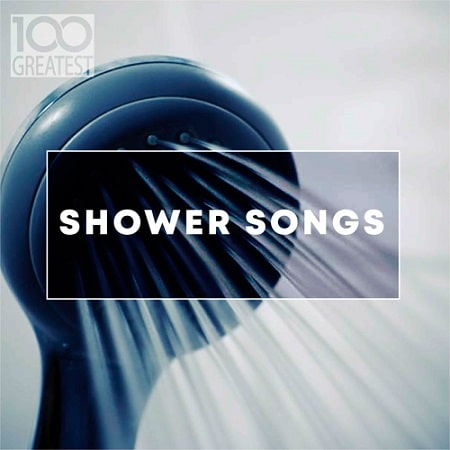 100 Greatest Shower Songs (2019) MP3