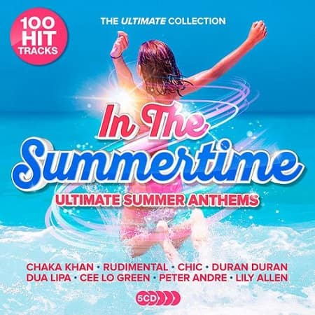 In The Summertime: Ultimate Summer Anthems [5CD] (2019) MP3