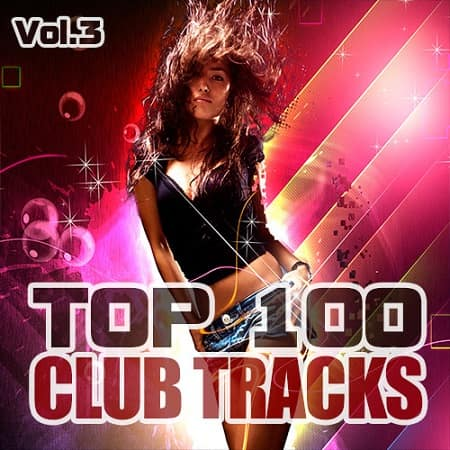 Top 100 Club Tracks Vol.3 (2019) MP3
