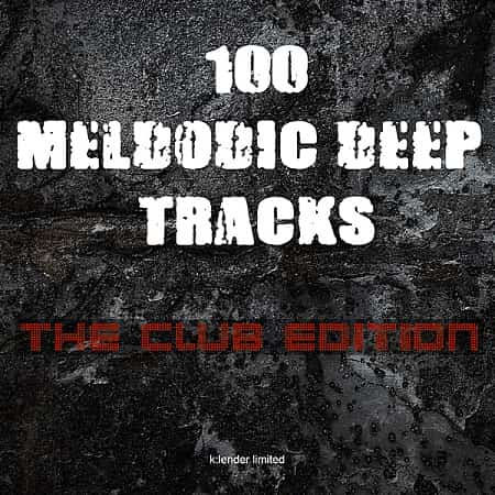 100 Melodic Deep Tracks: The Club Edition (2019) MP3