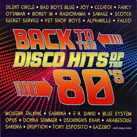 Back To The Disco Hits Of The 80's [2CD] (2010) MP3
