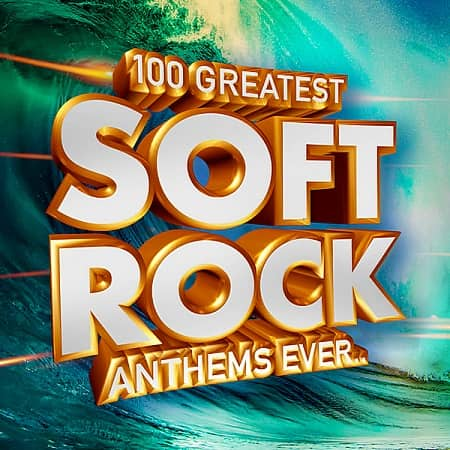100 Greatest Soft Rock Anthems Ever.. (2019) MP3