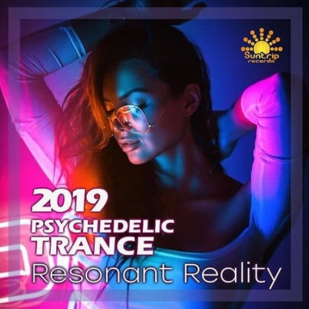 Resonant Reality: Trance Psychedelic Party (2019)  MP3