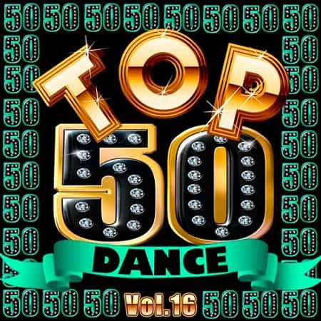 Top 50 Dance Vol.16 (2019) MP3