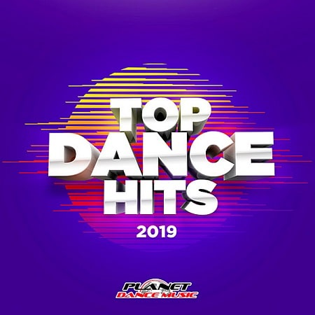 Top Dance Hits 2019 [Planet Dance Music] (2019) MP3