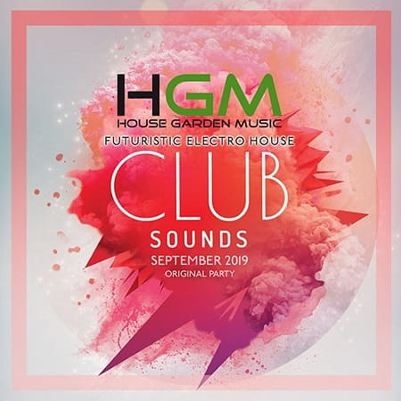 Club Sounds: Futuristic Electro House (2019) MP3