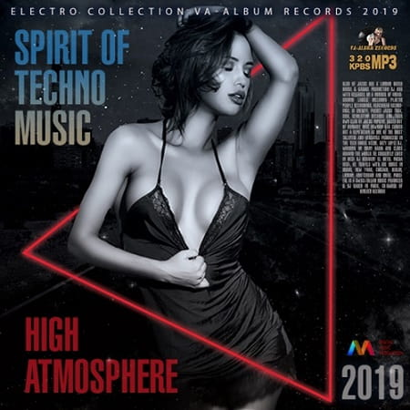 High Atmosphere: Spirit Of Techno Music (2019) MP3