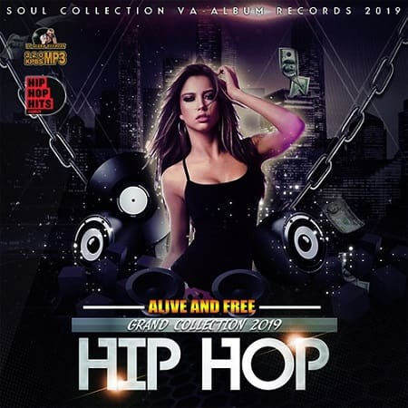 Alive And Free: Grand Hip-Hop Collection (2019) MP3