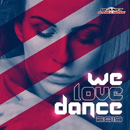 We Love Dance 2019 [Planet Dance Music] (2019) MP3