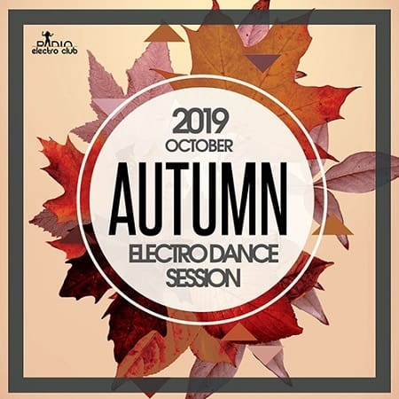 Autumn Electro Dance Session (2019) MP3