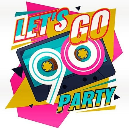 Lets Go Party Time 90s (2019) MP3
