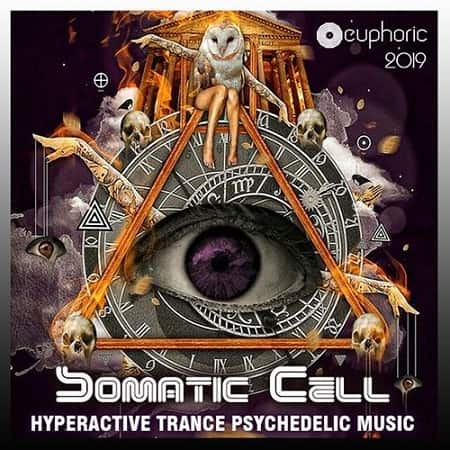 Somatic Cell: Hyperactive Psy Trance (2019) MP3
