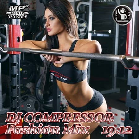 Dj Compressor - Fashion Mix 19-12 (2019) MP3