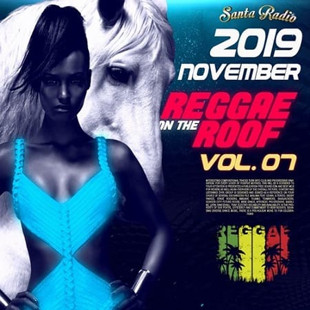 Reggae On The Roof Vol.07 (2019) MP3