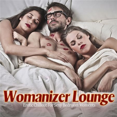 Womanizer Lounge [Erotic Chillout For Sexy Bedroom Moments] (2019) MP3