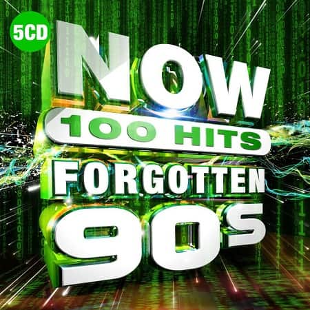 NOW 100 Hits Forgotten 90s [5CD] (2019) MP3