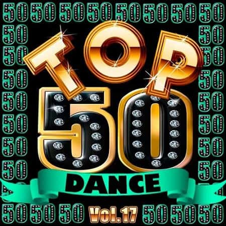 Top 50 Dance Vol.17 (2019) MP3