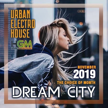 Dream City: Urban Electro House (2019) MP3