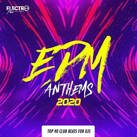 EDM Anthems 2020: Top 40 Club Beats For DJs (2019) MP3