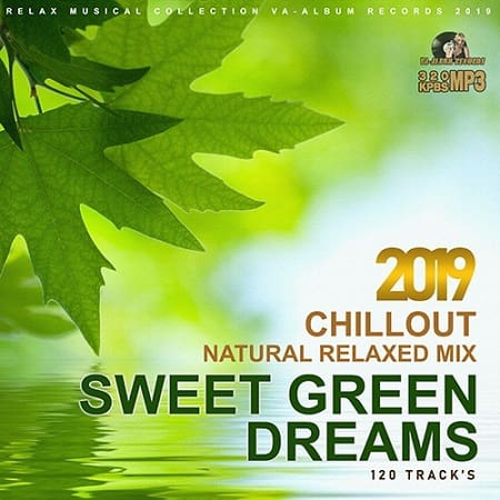 Sweet Green Dreams: Natural Relaxed Mix (2019) MP3