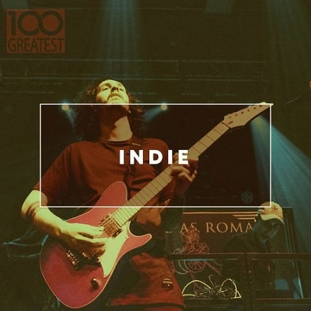 100 Greatest Indie: The Best Guitar Pop Rock (2019) MP3