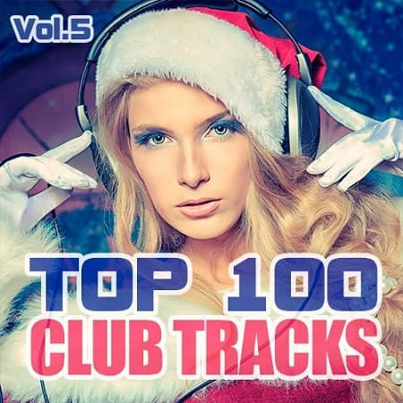 Top 100 Club Tracks Vol.5 (2019) MP3
